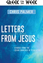 Best Letters from Jesus: Studies from the Seven Churches of Revelation (Greek for the Week) Review