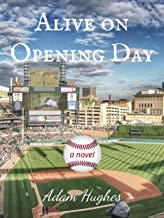 Alive on Opening Day