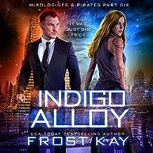 Indigo Alloy: Mixologists and Pirates, Book 6