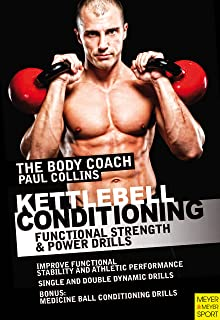 Kettlebell Conditioning: Functional Strength & Power Drills (The Body Coach (English)) (Engl