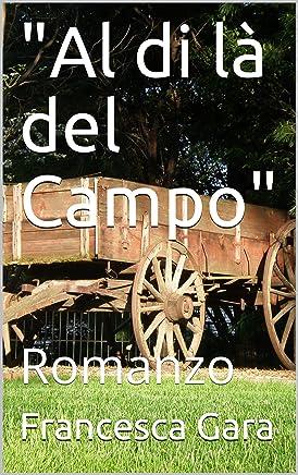 Al di là del Campo: Romanzo