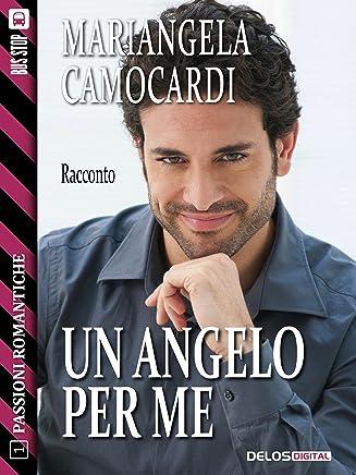 Un angelo per me (Passioni Romantiche Vol. 1)