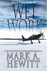 Wet Work (Duncan Hunter Thriller Book 5) Kindle Edition