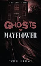 GHOSTS OF MAYFLOWER: A Pennhurst Haunting