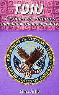 VA TDIU: A Primer on Individual Unemployability.