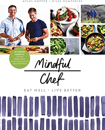 Mindful Chef: 30-minute meals. Gluten free. No refined carbs. 10 ingredients