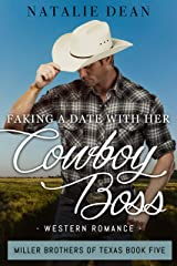 Faking a Date with Her Cowboy Boss: Western Romance (Miller Brothers of Texas Book 5) Kindle Edition
