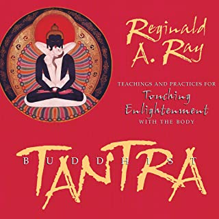 Buddhist Tantra: Teachings and Practices for Touching Enlightenment with the Body