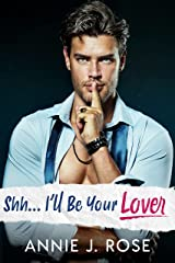 Shh... I'll Be Your Lover (Small Town Romances) Kindle Edition