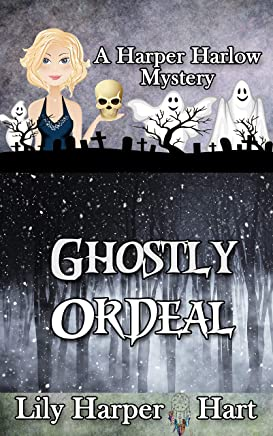 Ghostly Ordeal (A Harper Harlow Mystery Book 12)