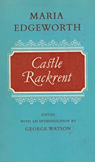 Castle Rackrent. Edited with an introduction by George Watson.