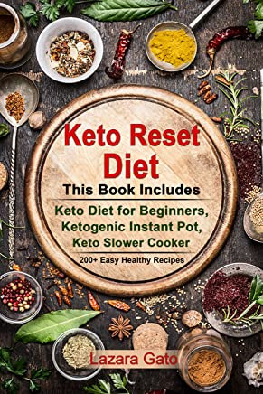 Keto Reset Diet: This Book Includes - Keto Diet for Beginners, Ketogenic Instant Pot