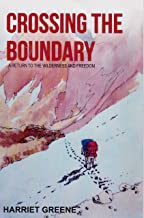 Crossing the Boundary: A Return to the Wilderness and Freedom
