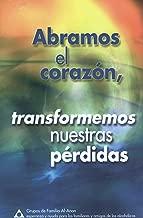 Abramos el Corazon: Transformemos Nuestras Perdidas