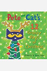 Pete the Cat's 12 Groovy Days of Christmas Kindle Edition