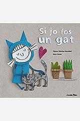 Si jo fos un gat (Catalan Edition) Kindle Edition