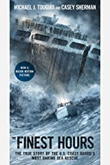 The Finest Hours: The True Story of the U.S. Coast Guard's Most Daring Sea Rescue Kindle Edition