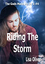 Riding The Storm (The Gods Made Me Do It Book 4)