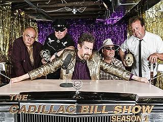 The Cadillac Bill Show ( 1st Season )