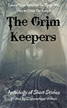 The Grim Keepers: Anthology of Short Stories