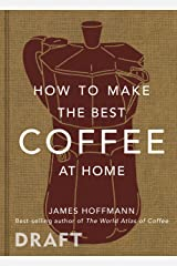 How to Make the Best Coffee Relié