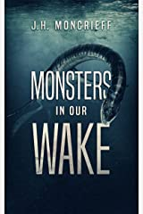 Monsters In Our Wake Kindle Edition
