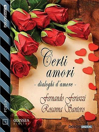 Certi amori - Dialoghi damore (Odissea Digital Poesia)