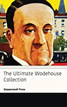 The Ultimate Wodehouse Collection (English Edition)