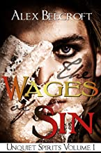 The Wages of Sin (Unquiet Spirits Book 1) (English Edition)