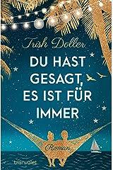 Du hast gesagt, es ist für immer: Roman (German Edition) Kindle Edition
