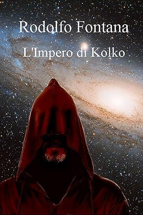 Limpero di Kolko (Il mondo di Kolko Vol. 4)