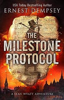 The Milestone Protocol: A Sean Wyatt Archaeological Thriller (Sean Wyatt Adventure Book 20)