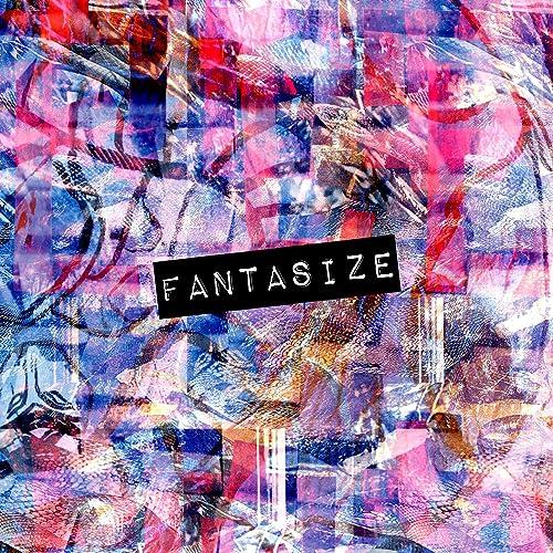 Fantasize [Explicit]