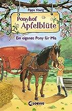 Ponyhof Apfelblüte 13 - Ein eigenes Pony für Mia: ab 8 Jahre (German Edition)