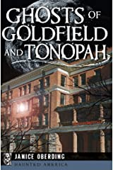 Ghosts of Goldfield and Tonopah (Haunted America) Kindle Edition