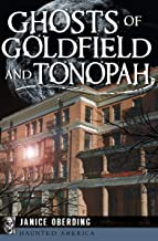 Ghosts of Goldfield and Tonopah (Haunted America)