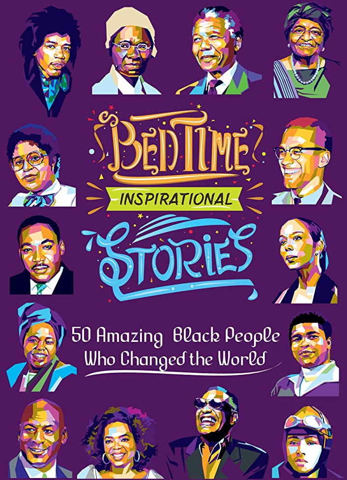 Bedtime Inspirational Stories: 50 Amazing Black People Who Changed the World (English Edition)