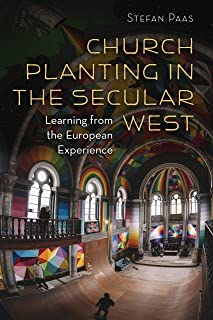 Church Planting in the Secular West: Learning from the European Experience (The Gospel and Our Culture Series (GOCS))