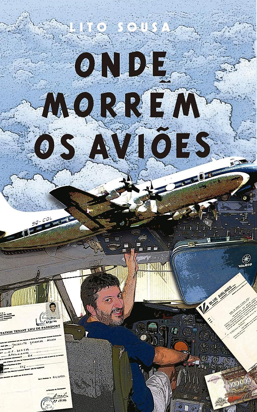 ムスタチオディレイかび臭いONDE MORREM OS AVI?ES: A experiência de vivenciar os limites de um avi?o (Portuguese Edition)