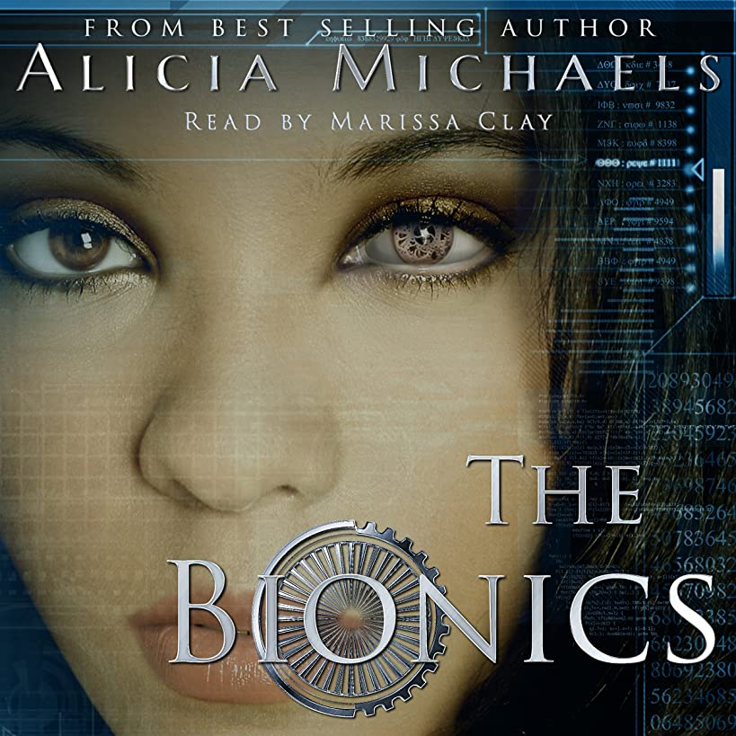 The Bionics: The Bionics Novels, Book 1