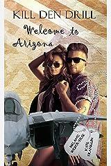 Kill den Drill (2): Welcome to Arizona (Kill den Drill - Reihe) Kindle Ausgabe