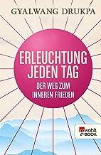 Erleuchtung jeden Tag: Der Weg zum inneren Frieden (German Edition)