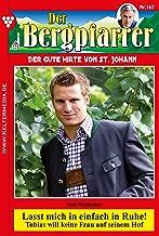 Der Bergpfarrer 167 – Heimatroman: Lasst mich in einfach in Ruhe! (German Edition)