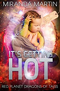 It's Getting Hot: Red Planet Dragons of Tajss: Short Story