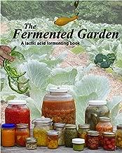 The Fermented Garden: A lactic acid fermentation book