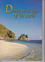 Dancing on the Edge of the Earth: Adventures in Indonesia by the spirit of Elijah