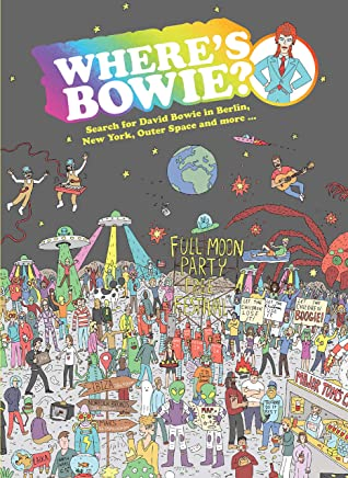 Wheres Bowie?: Search for David Bowie in Berlin, New York, Outer Space and More ...