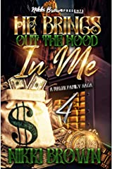 He Brings Out The Hood In Me 4 : A Maler Family Saga Kindle Edition