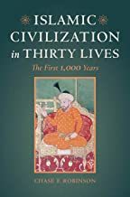 Best Islamic Civilization in Thirty Lives: The First 1,000 Years Review