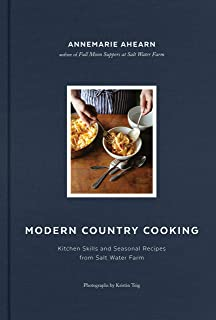 Modern Country Cooking: Kitchen Skills and Seasonal Recipes from Salt Water Farm